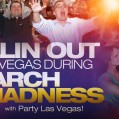 March Madness with Party Las Vegas